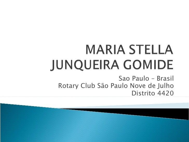 Sao Paulo – Brasil Rotary Club  São Paulo Nove de Julho Distrito 4420