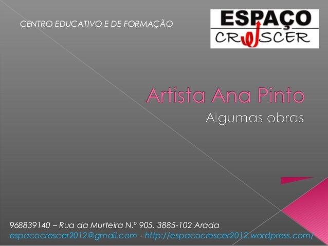 CENTRO EDUCATIVO E DE FORMAÇÃO 968839140 – Rua da Murteira N.º 905, 3885-102 Arada espacocrescer2012@gmail.com - http://es...