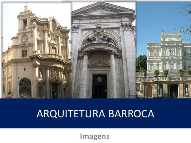 ARQUITETURA BARROCA  Imagens