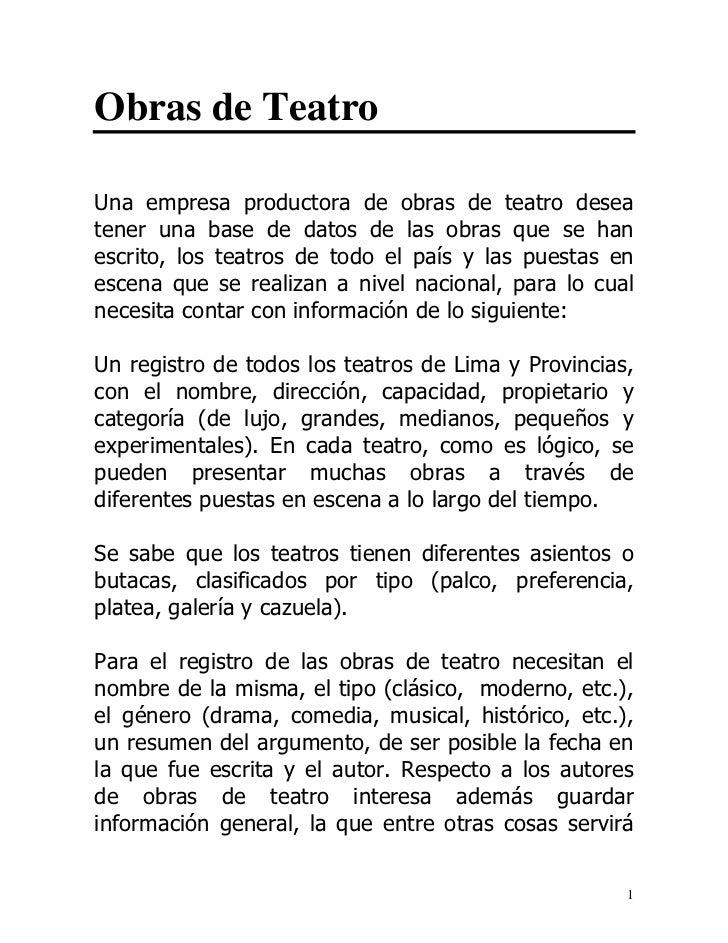 Obras de TeatroUna empresa productora de obras de teatro deseatener una base de datos de las obras que se hanescrito, los ...
