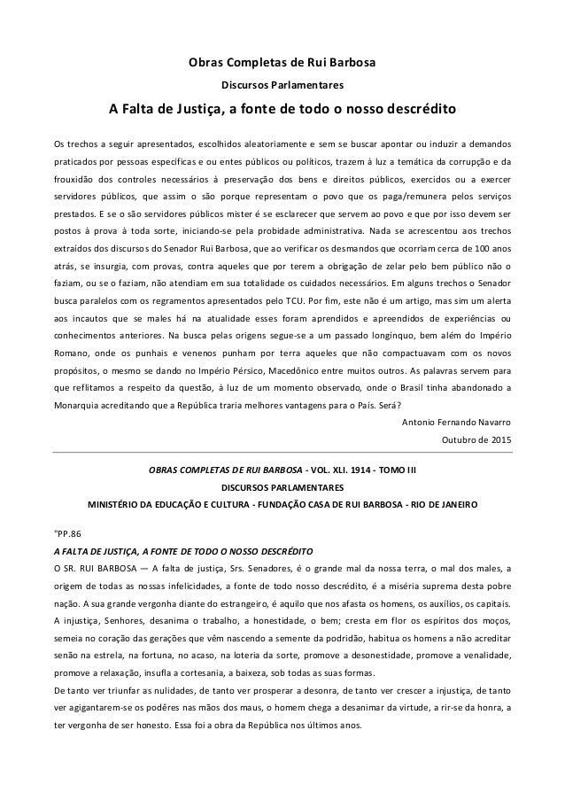 Obras Completas de Rui Barbosa Discursos Parlamentares A Falta de Justiça, a fonte de todo o nosso descrédito Os trechos a...
