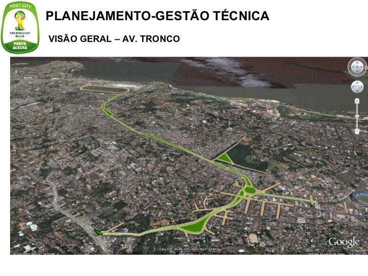 PLANEJAMENTO-GESTÃO TÉCNICA VISÃO GERAL – AV. TRONCO