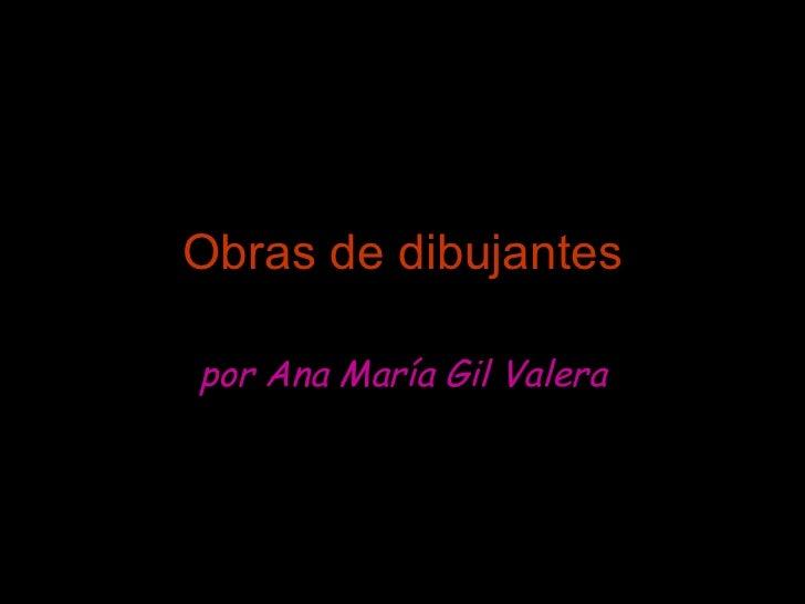 Obras de dibujantes por Ana María Gil Valera