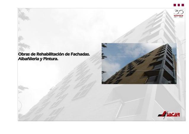 Obras de fachadas y cubiertas jacar montajes for Pinturas esquiroz