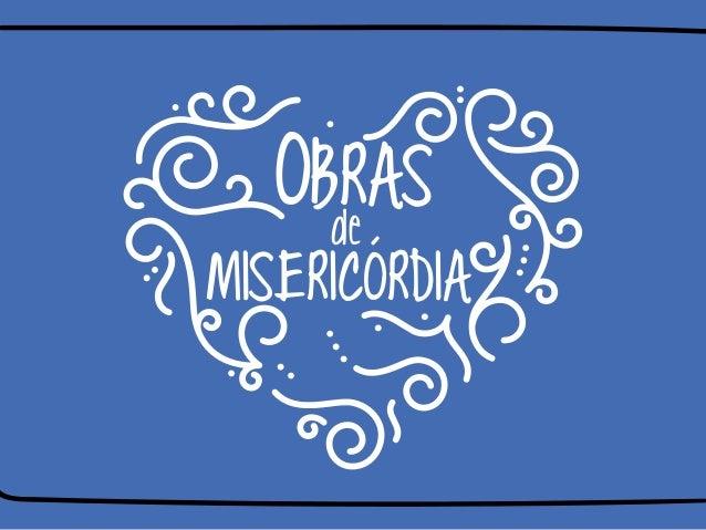OBRAS de MISERICÓRDIA