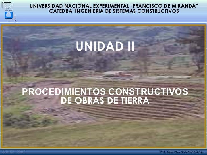 """© Julio, 2005 UNIVERSIDAD NACIONAL EXPERIMENTAL """"FRANCISCO DE MIRANDA"""" CATEDRA: INGENIERIA DE SISTEMAS CONSTRUCTIVOS UNIDA..."""