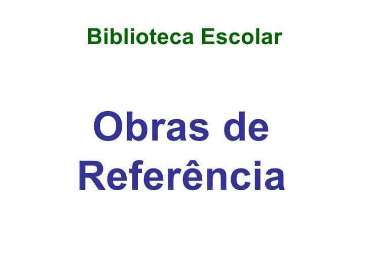Biblioteca Escolar Obras de Referência