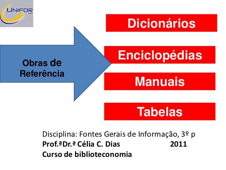 Dicionários                           EnciclopédiasObras deReferência                                Manuais              ...