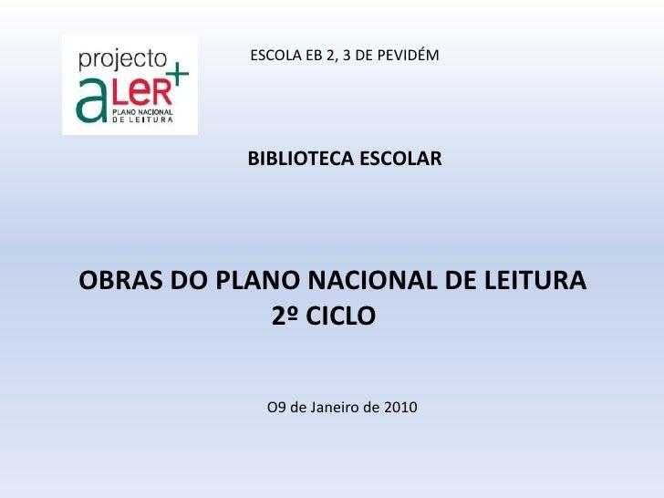 ESCOLA EB 2, 3 DE PEVIDÉM<br />BIBLIOTECA ESCOLAR<br />   OBRAS DO PLANO NACIONAL DE LEITURA<br />2º CICLO<br />O9 de Jane...