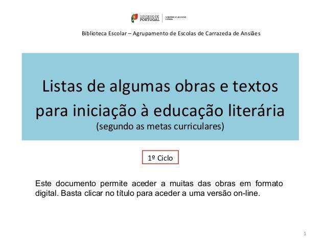 Listas de algumas obras e textos para iniciação à educação literária (segundo as metas curriculares) Biblioteca Escolar – ...