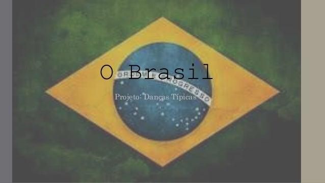 O Brasil Projeto: Danças Típicas