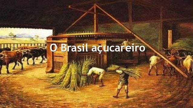 O Brasil açucareiro