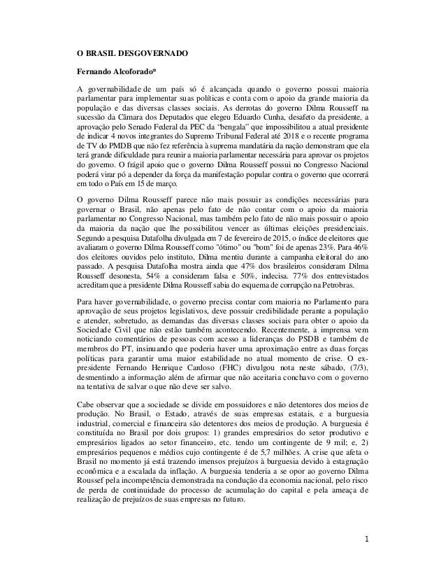 1 O BRASIL DESGOVERNADO Fernando Alcoforado* A governabilidade de um país só é alcançada quando o governo possui maioria p...