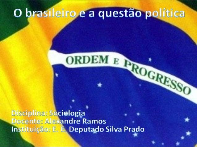 Historicamente o povo brasileiro sempre  esteve distante das decisões políticas.Exemplos:- Independência do Brasil (1822)-...