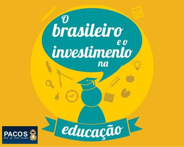 O brasileiro está investindo cada vez mais na educação, e a previsão para 2014 é que as famílias gastem em torno de R$72 b...