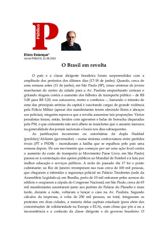 Elísio Estanque* Jornal PÚBLICO, 21.06.2013 O Brasil em revolta O país e a classe dirigente brasileira foram surpreendidos...