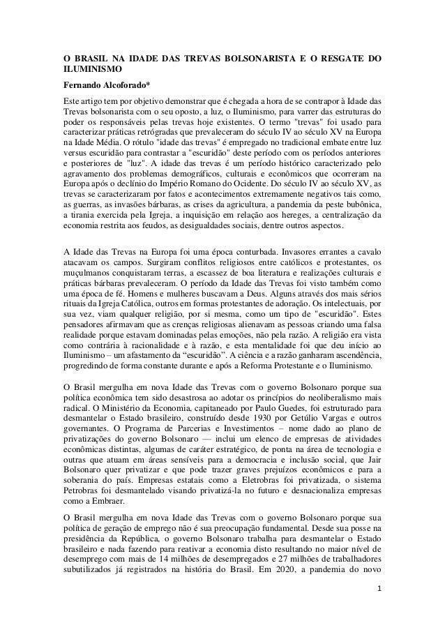 1 O BRASIL NA IDADE DAS TREVAS BOLSONARISTA E O RESGATE DO ILUMINISMO Fernando Alcoforado* Este artigo tem por objetivo de...