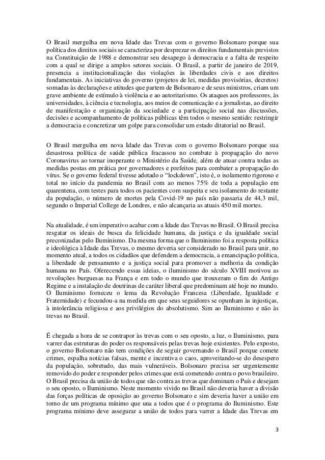 3 O Brasil mergulha em nova Idade das Trevas com o governo Bolsonaro porque sua política dos direitos sociais se caracteri...