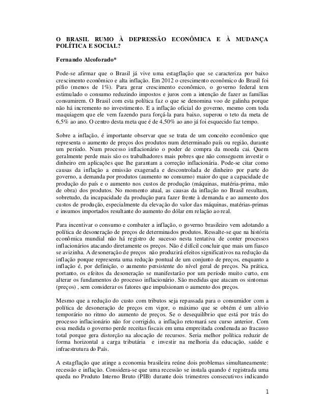 1O BRASIL RUMO À DEPRESSÃO ECONÔMICA E À MUDANÇAPOLÍTICA E SOCIAL?Fernando Alcoforado*Pode-se afirmar que o Brasil já vive...
