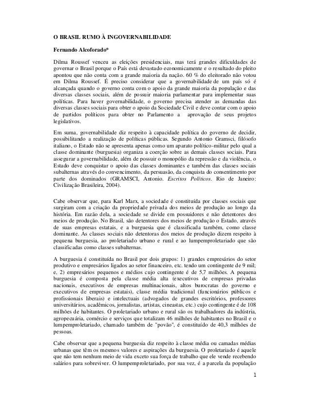 O BRASIL RUMO À INGOVERNABILIDADE  Fernando Alcoforado*  Dilma Roussef venceu as eleições presidenciais, mas terá grandes ...