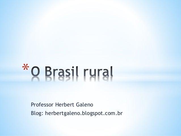 Professor Herbert Galeno Blog: herbertgaleno.blogspot.com.br *