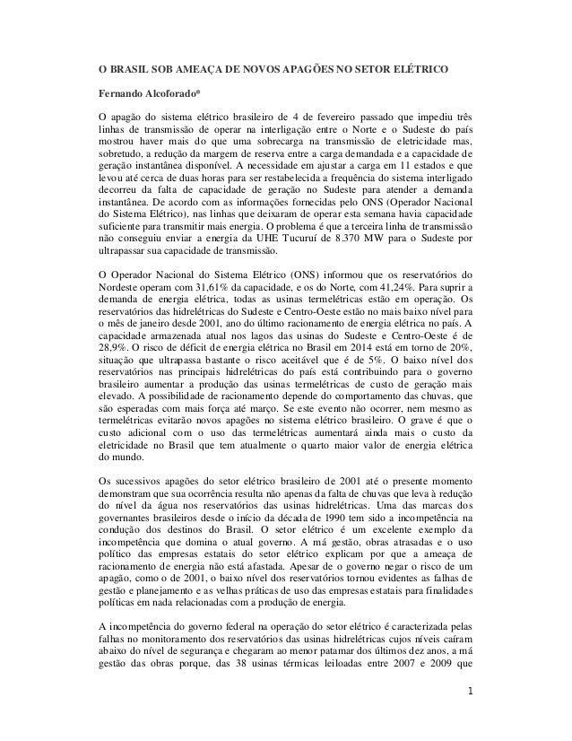 O BRASIL SOB AMEAÇA DE NOVOS APAGÕES NO SETOR ELÉTRICO Fernando Alcoforado* O apagão do sistema elétrico brasileiro de 4 d...