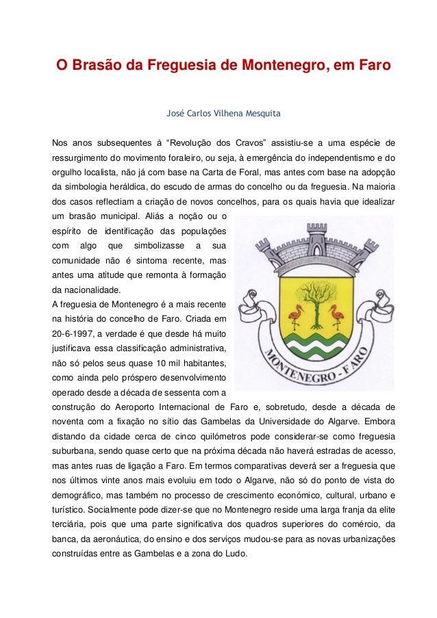 """O Brasão da Freguesia de Montenegro, em Faro José Carlos Vilhena Mesquita Nos anos subsequentes à """"Revolução dos Cravos"""" a..."""