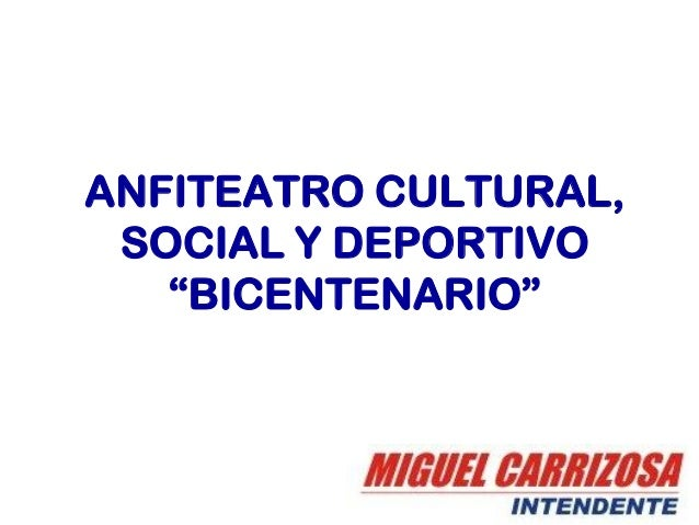 """ANFITEATRO CULTURAL, SOCIAL Y DEPORTIVO """"BICENTENARIO"""""""