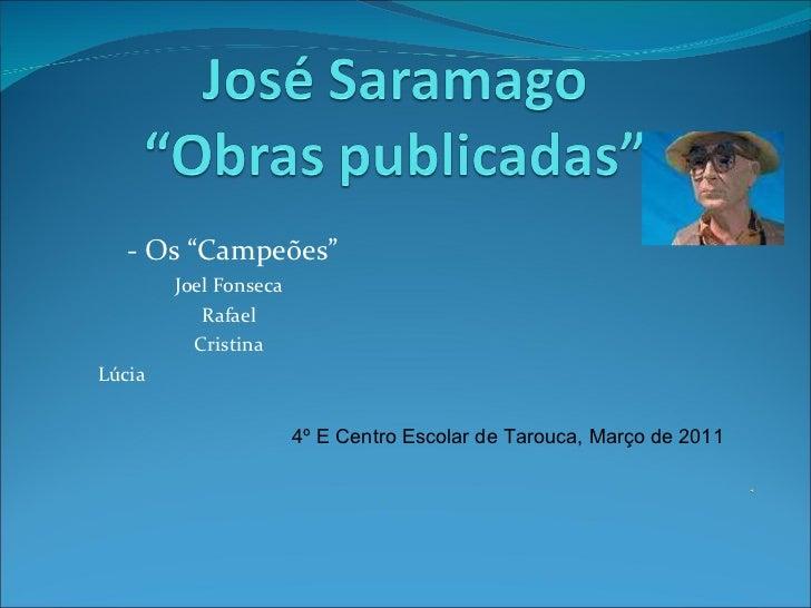 """- Os """"Campeões"""" Joel Fonseca Rafael Cristina Lúcia  4º E Centro Escolar de Tarouca, Março de 2011"""