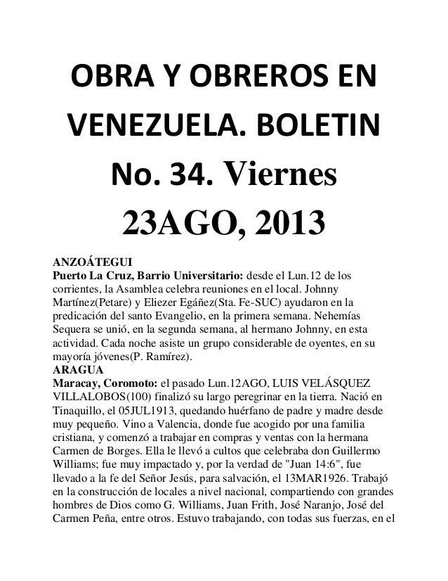 OBRA Y OBREROS EN VENEZUELA. BOLETIN No. 34. Viernes 23AGO, 2013 ANZOÁTEGUI Puerto La Cruz, Barrio Universitario: desde el...