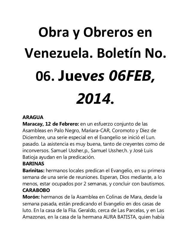 Obra y Obreros en Venezuela. Boletín No. 06. Jueves 06FEB, 2014. ARAGUA Maracay, 12 de Febrero: en un esfuerzo conjunto de...