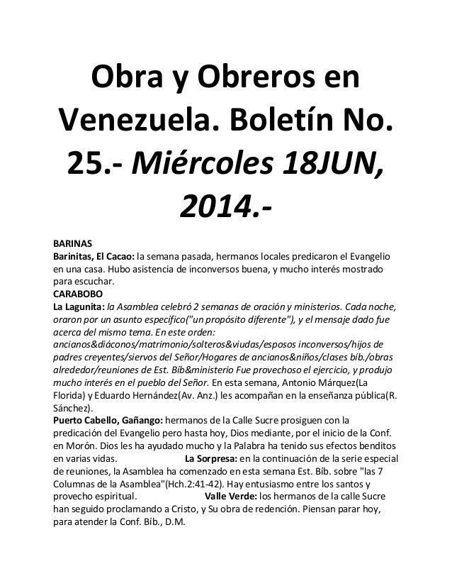 Obra y Obreros en Venezuela. Boletín No. 25.- Miércoles 18JUN, 2014.- BARINAS Barinitas, El Cacao: la semana pasada, herma...