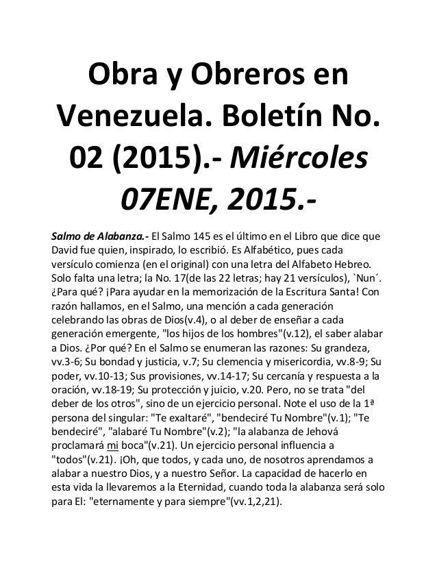 Obra y Obreros en Venezuela. Boletín No. 02 (2015).- Miércoles 07ENE, 2015.- Salmo de Alabanza.- El Salmo 145 es el último...