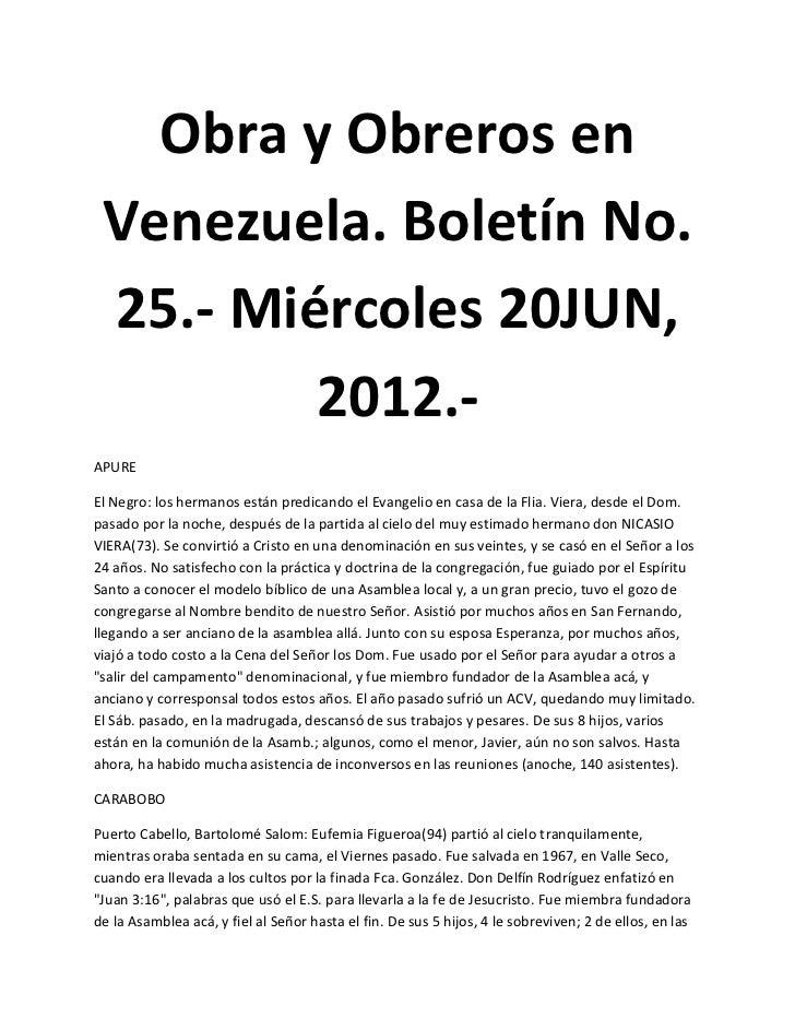 Obra y Obreros en Venezuela. Boletín No. 25.- Miércoles 20JUN,         2012.-APUREEl Negro: los hermanos están predicando ...