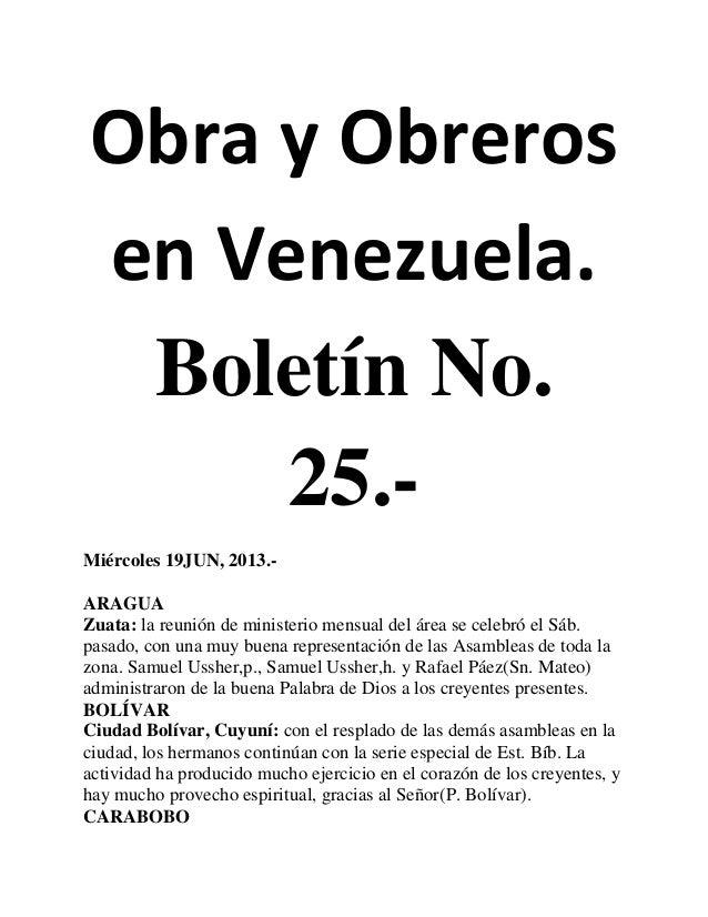 Obra y Obrerosen Venezuela.Boletín No.25.-Miércoles 19JUN, 2013.-ARAGUAZuata: la reunión de ministerio mensual del área se...
