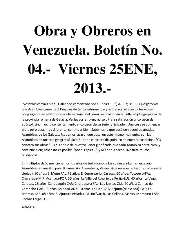 """Obra y Obreros enVenezuela. Boletín No. 04.- Viernes 25ENE,        2013.-""""Vosotros corríais bien...Habiendo comenzado por ..."""