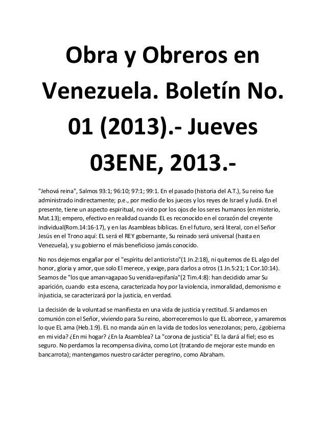 "Obra y Obreros en Venezuela. Boletín No.   01 (2013).- Jueves     03ENE, 2013.-""Jehová reina"", Salmos 93:1; 96:10; 97:1; 9..."