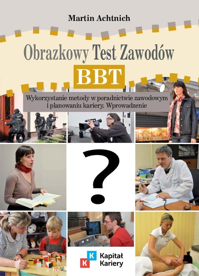 Martin Achtnich  Obrazkowy Test Zawodów BBT Wykorzystanie metody w poradnictwie zawodowym i planowaniu kariery. Wprowadzen...