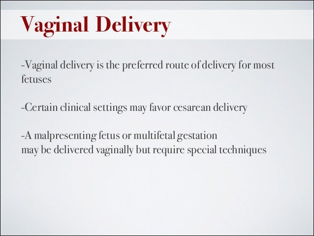 objective for normal spontaneous delivery Objectives review abnormal labor  the factors that contribute to normal labor  passageway:  operative vaginal delivery bishop score.