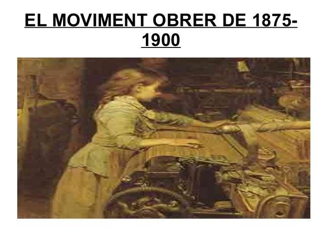 EL MOVIMENT OBRER DE 1875-1900
