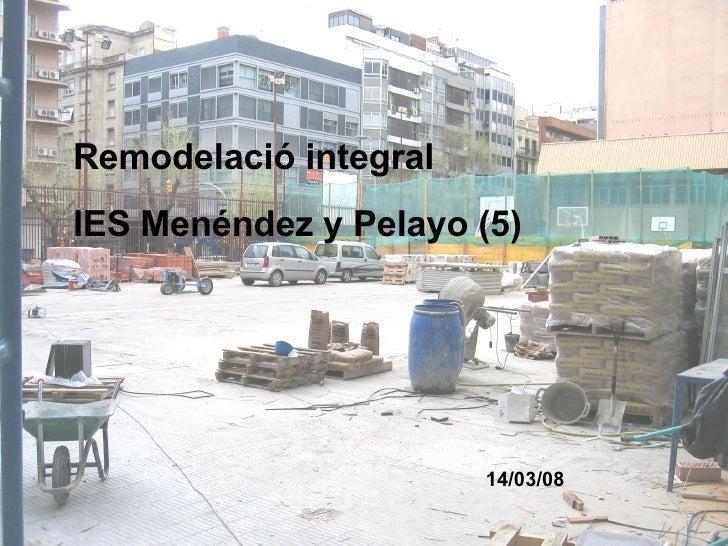 Remodelació integral  IES Menéndez y Pelayo (5) 14/03/08
