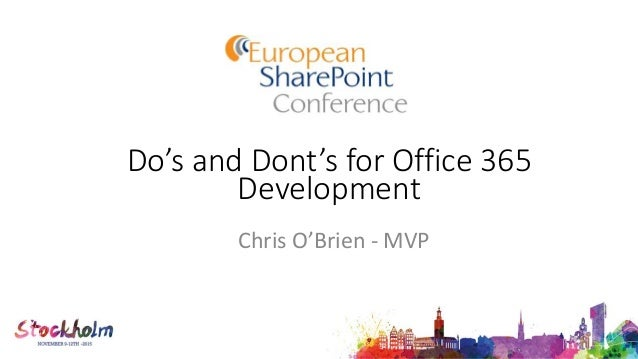 Do's and Dont's for Office 365 Development Chris O'Brien - MVP