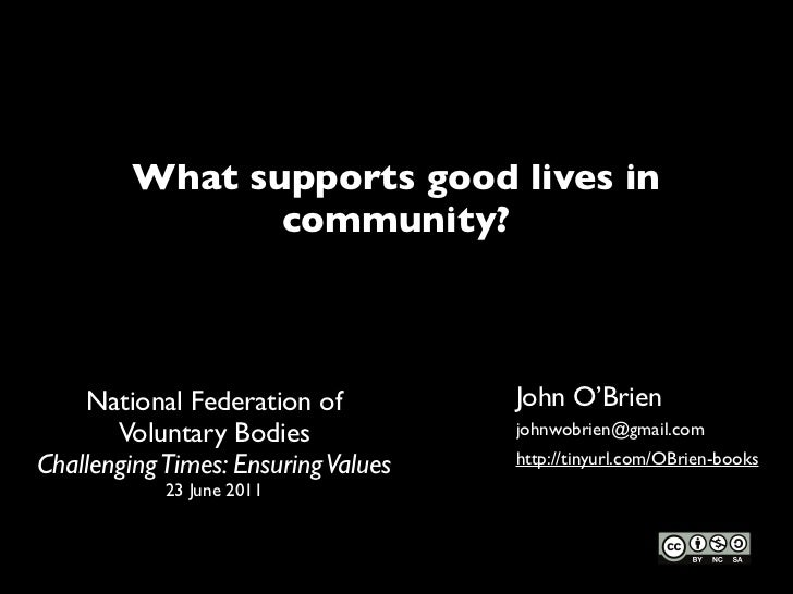 What supports good lives in                community?     National Federation of          John O'Brien       Voluntary Bod...