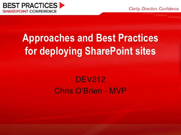 Approaches and Best Practices for deploying SharePoint sites<br />DEV212<br />Chris O'Brien - MVP<br />