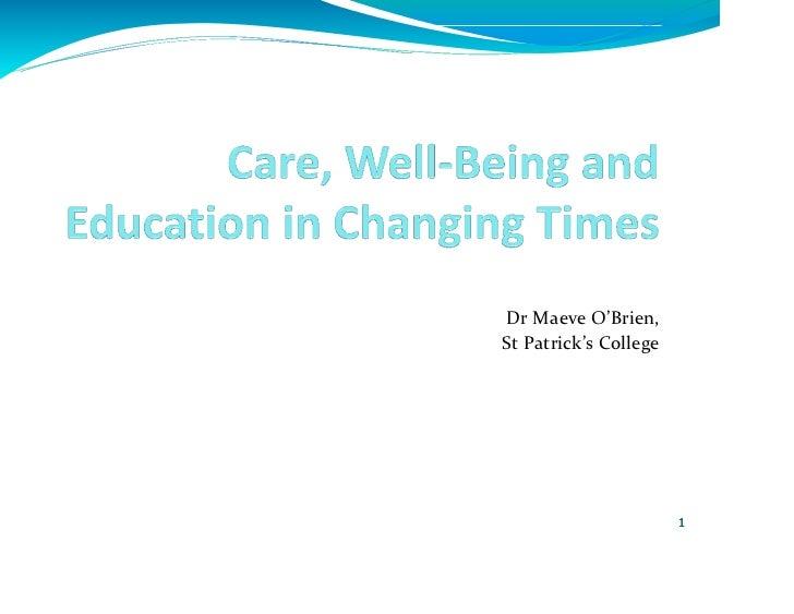 Dr Maeve O'Brien,St Patrick's College                       1