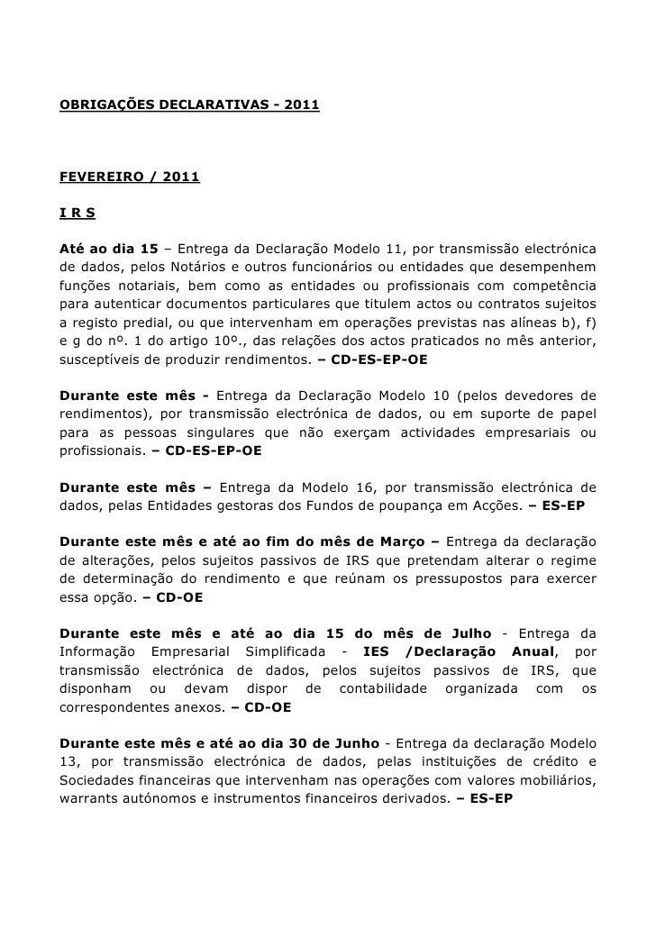 OBRIGAÇÕES DECLARATIVAS - 2011FEVEREIRO / 2011IRSAté ao dia 15 – Entrega da Declaração Modelo 11, por transmissão electrón...