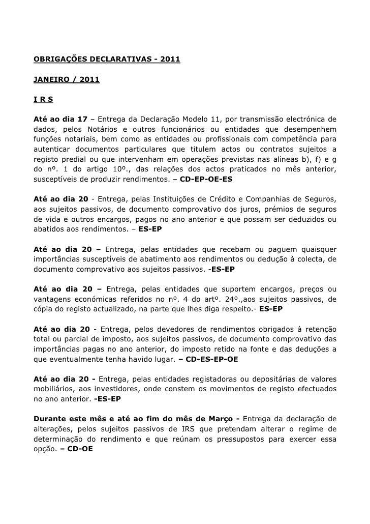 OBRIGAÇÕES DECLARATIVAS - 2011JANEIRO / 2011IRSAté ao dia 17 – Entrega da Declaração Modelo 11, por transmissão electrónic...