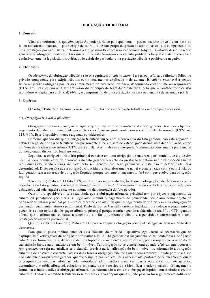 OBRIGAÇÃO TRIBUTÁRIA  1. Conceito         Vimos, anteriormente, que obrigação é o poder jurídico pelo qual uma pessoa (suj...