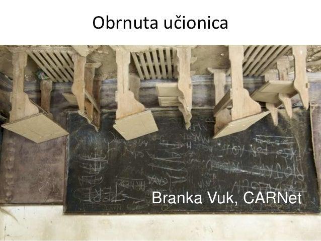 Obrnuta učionica      Branka Vuk, CARNet