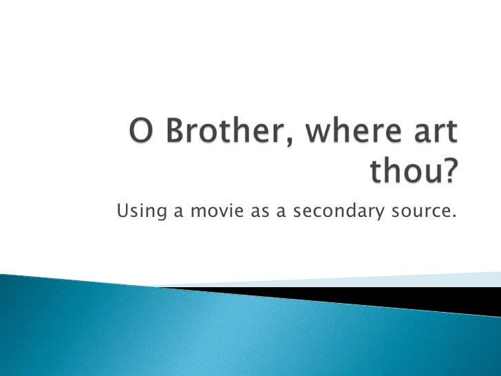 Using a movie as a secondary source.